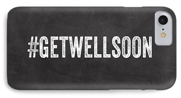 Get Well Soon - Greeting Card IPhone Case by Linda Woods