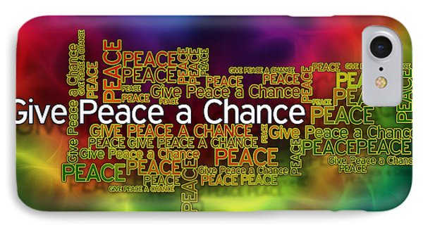 Give Peace A Chance Phone Case by Ray Van Gundy