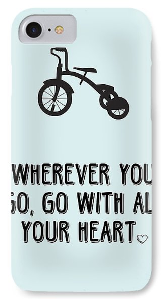 Go With All Your Heart IPhone Case by Nancy Ingersoll