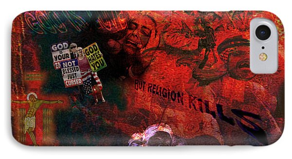 IPhone Case featuring the painting God Is Love But Religion Kills by Ron Richard Baviello