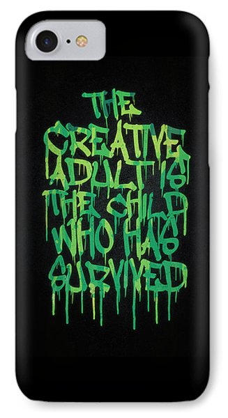 Graffiti Tag Typography The Creative Adult Is The Child Who Has Survived  IPhone Case by Philipp Rietz