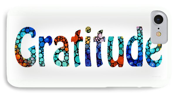Gratitude 1 - Inspirational Art IPhone Case by Sharon Cummings