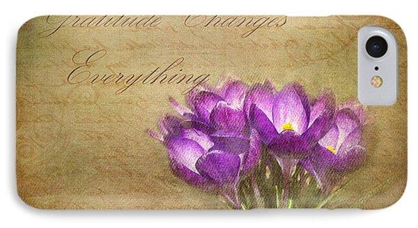 Gratitude Changes Everything IPhone Case by Kathi Mirto