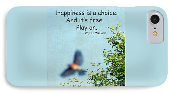 Happiness Is A Choice Phone Case by Kerri Farley