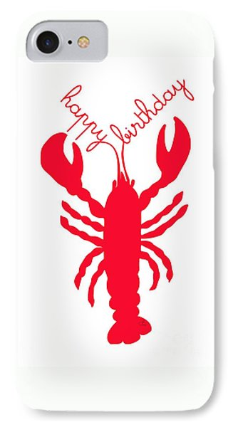 Happy Birthday Lobster With Feelers  Phone Case by Julie Knapp