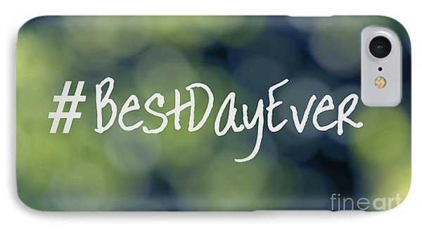 Hashtag Best Day Ever IPhone Case by Ella Kaye Dickey