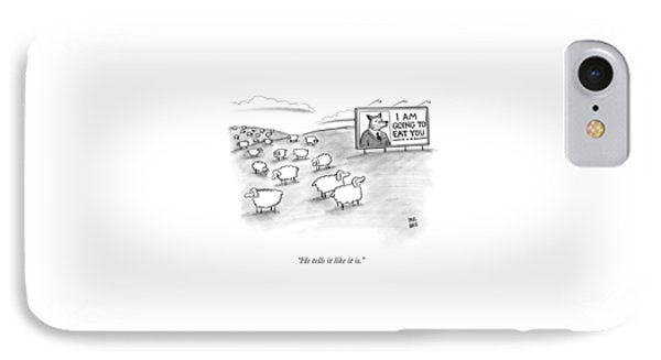 He Tells It Like It Is IPhone Case by Paul Noth