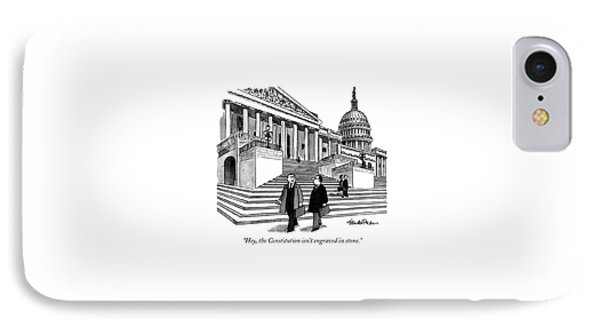 Hey, The Constitution Isn't Engraved In Stone IPhone Case by J.B. Handelsman