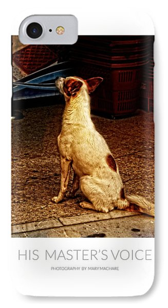 His Master's Voice - Poster IPhone Case by Mary Machare