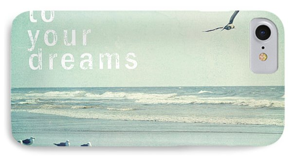 Hold Fast To Your Dreams IPhone Case by Sylvia Cook