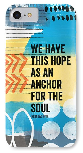 Hope Is An Anchor For The Soul- Contemporary Scripture Art IPhone Case by Linda Woods