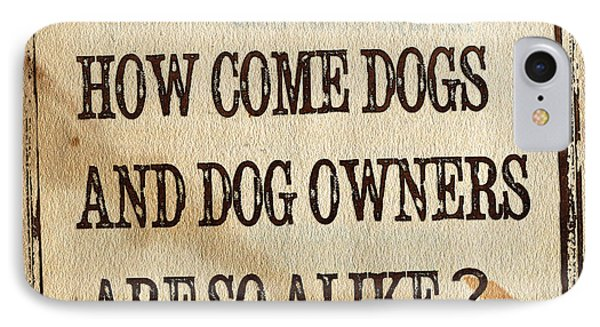 How Come Dogs And Dog Owners Are So Alike Phone Case by Hiroko Sakai
