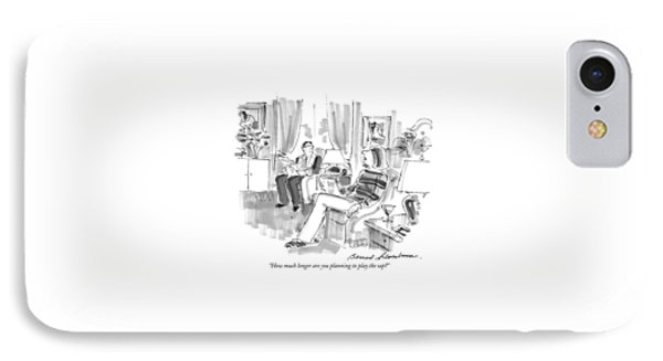 How Much Longer Are You Planning To Play The Sap? IPhone Case by Bernard Schoenbaum