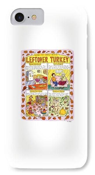 How To Deal With Leftover Turkey IPhone Case by Roz Chast