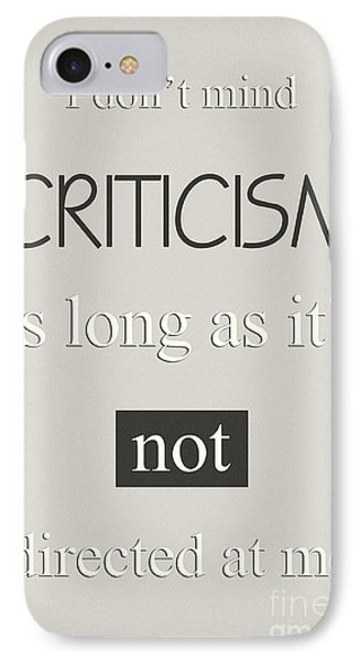 Humorous Poster - Criticism - Neutral Phone Case by Natalie Kinnear
