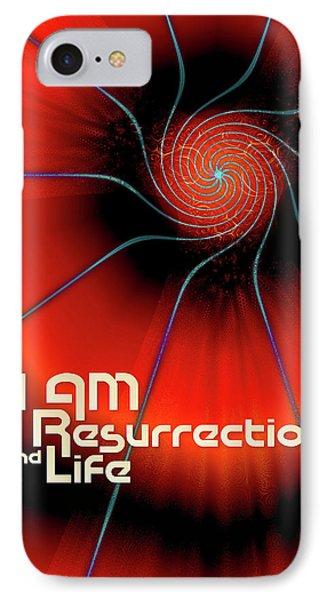 I Am Resurrection And Life IPhone Case