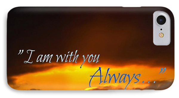 I Am With You Always IPhone Case by Sharon Soberon