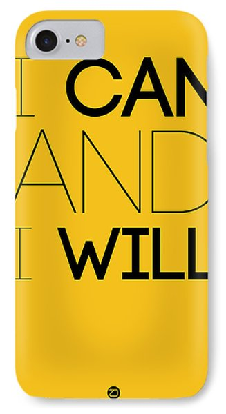 I Can And I Will Poster 2 IPhone 7 Case by Naxart Studio