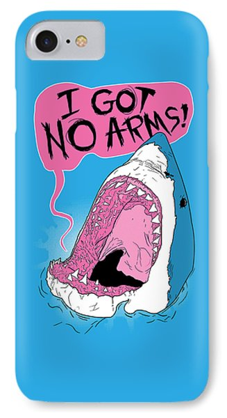 I Got No Arms IPhone Case by Mike Lopez