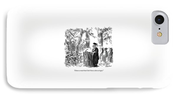 I Know So Much That I Don't Know Where To Begin IPhone Case by James Stevenson