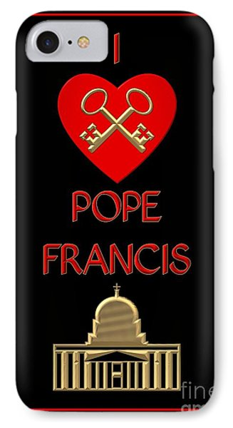 I Love Pope Francis IPhone Case by Rose Santuci-Sofranko