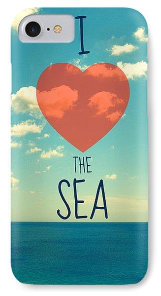 I Love The Sea Phone Case by Maya Nagel