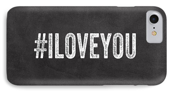 I Love You - Greeting Card IPhone Case by Linda Woods