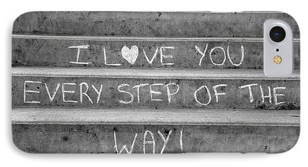 I Love You Every Step Of The Way IPhone Case by Brian Chase