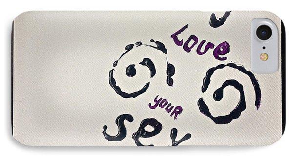 I Love Your Sex. Phone Case by  Andrzej Goszcz