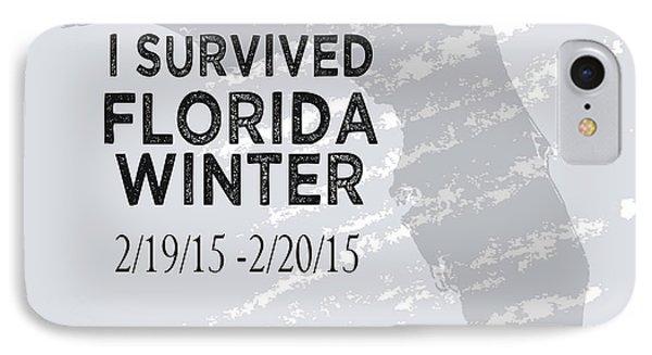 I Survived Florida Winter 2015 IPhone Case by Liesl Marelli
