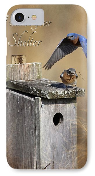 I Will Be Your Shelter Phone Case by Lori Deiter