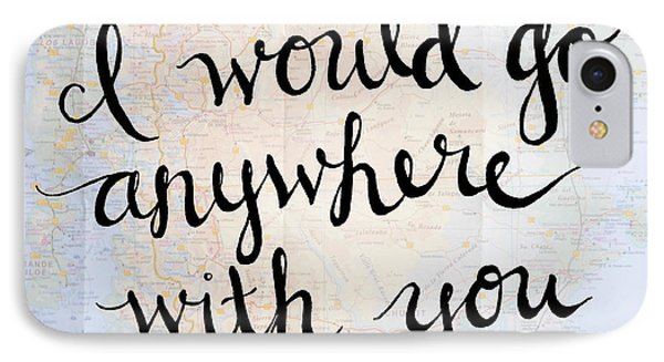 I Would Go Anywhere 11x14 IPhone Case by Michelle Eshleman