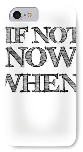 If Not Now When Poster White IPhone Case