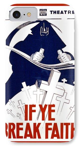 If Ye Break Faith Phone Case by Unknown