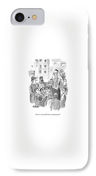 I'm Less A Role Model Than A Cautionary Tale IPhone Case by Peter Steiner