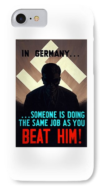 In Germany Someone Is Doing The Same Job As You Phone Case by War Is Hell Store
