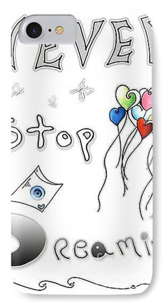 Inspirational Typography Word Art Heart Balloons Never Stop Dreaming By Megan Duncanson IPhone Case by Megan Duncanson