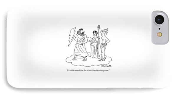 It's Called Monotheism IPhone Case by Charles Barsotti