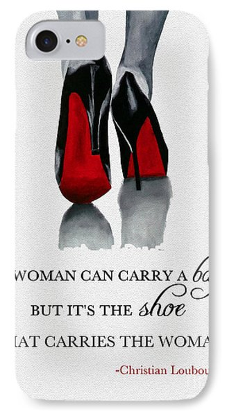 It's The Shoe That Carries The Woman IPhone Case by Rebecca Jenkins