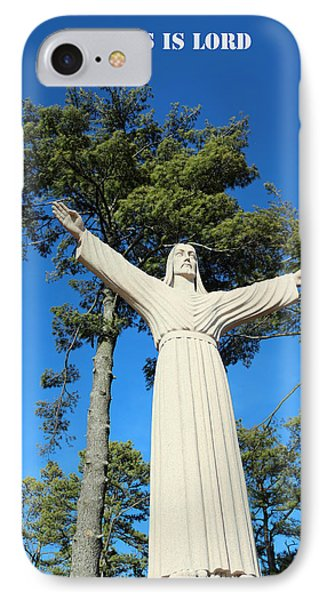 IPhone Case featuring the photograph Jesus Is Lord by Lorna Rogers Photography