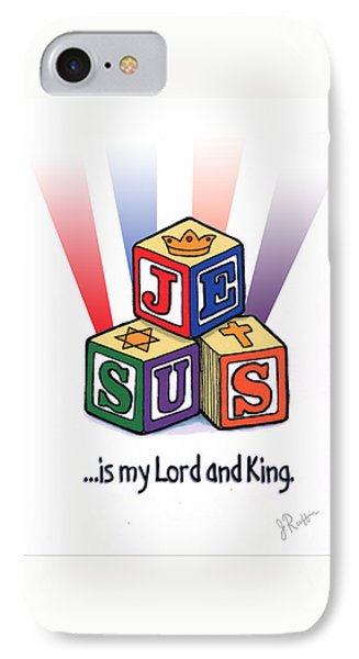 Jesus Is My Lord And King IPhone Case