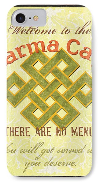 Karma Cafe IPhone Case by Debbie DeWitt