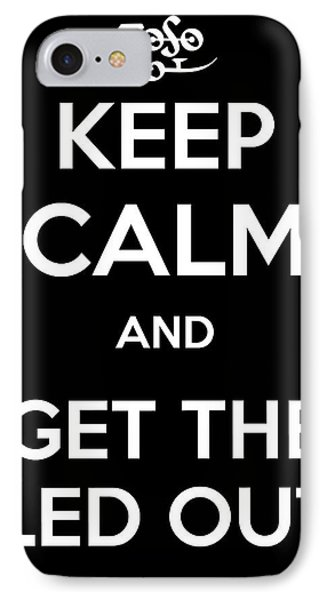 Keep Calm And Get The Led Out IPhone Case by James Kirkikis