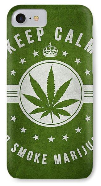 Keep Calm And Smoke Marijuana - Green Phone Case by Aged Pixel