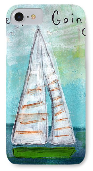 Keep Going- Sailboat Painting IPhone Case by Linda Woods