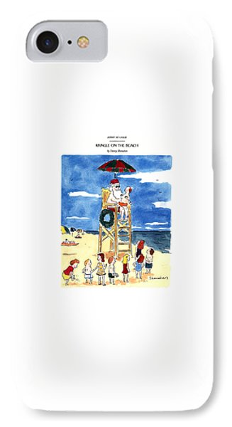 Kringle On The Beach IPhone Case by Danny Shanahan