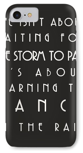 Learn To Dance In The Rain Phone Case by Georgia Fowler