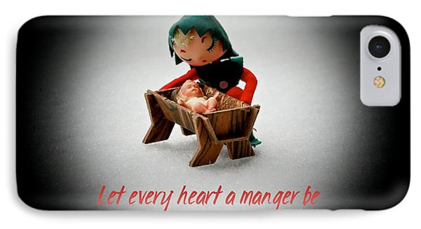 IPhone Case featuring the photograph Let Every Heart A Manger Be by Dee Dee  Whittle