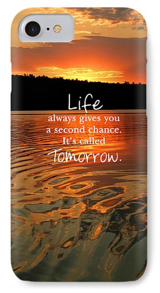 Life Always Gives You A Second Chance IPhone Case