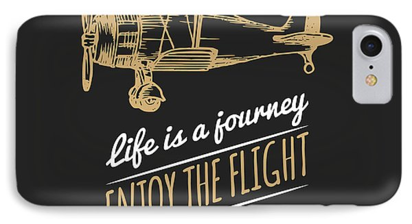 T Shirts iPhone 7 Case - Life Is A Journey, Enjoy The Flight by Vlada Young